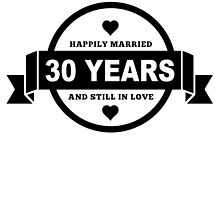 Happily Married 30 Years by GiftIdea