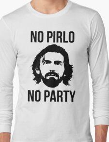 NO PIRLO NO PARTY Long Sleeve T-Shirt