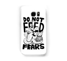 DO NOT FEED THE FEARS Samsung Galaxy Case/Skin