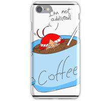 Not a coffee addict iPhone Case/Skin
