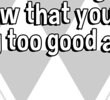 Guilt is simply God's way of letting you know that you're having too good a time. Sticker
