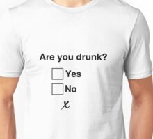 Are you drunk? 21 years old. Unisex T-Shirt