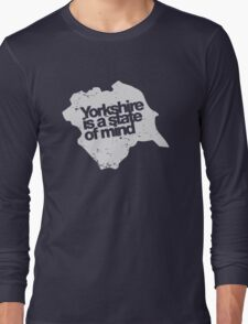 Yorkshire is a state of mind (white) Long Sleeve T-Shirt