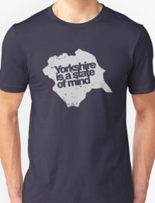 Yorkshire is a state of mind (white) T-Shirt