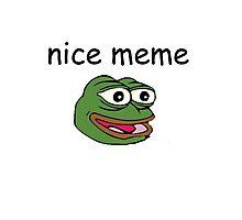 nice meme Photographic Print