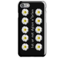 lol ur not dylan o'brien iPhone Case/Skin