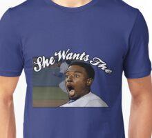 She Wants the  Unisex T-Shirt