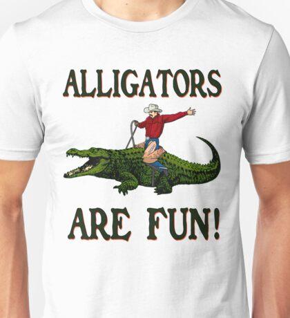 ALLIGATORS ARE FUN ! Unisex T-Shirt