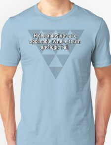 High explosives are applicable where truth and logic fail. T-Shirt