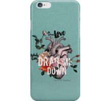 Drag Me Down iPhone Case/Skin