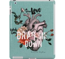 Drag Me Down iPad Case/Skin