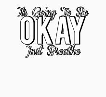 """It's Going To Be Okay"" Unisex T-Shirt"
