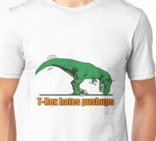 T Rex hates pushups  Unisex T-Shirt