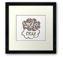 OKAY? OKAY THE FAULT IN OUR STARS SHIRT PULLOVER SWEATSHIRT HOODIE MALE FEMALE Framed Print