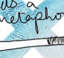 IT'S A METAPHOR TFIOS THE TAULT IN OUR STARS TUMBLR STICKER SHIRT BAG CASE Sticker