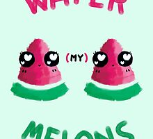 WATER(MY)MELONS by ThaiNiTeddy