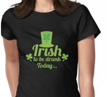 Irish to be DRUNK today with St Patricks day hat green Womens Fitted T-Shirt