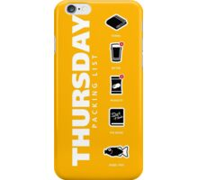 THURSDAY - The Hitchhiker's Guide to the Galaxy Packing List iPhone Case/Skin