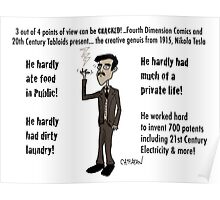 3 Out of 4 Cracked! viewpoints of Nikola Tesla Poster
