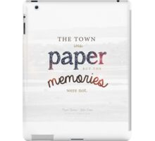 The town was paper but the memories were not paper towns john green cara delevingne nat wolf iPad Case/Skin