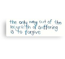 THE ONLY WAY OUT OF THE LABYRINTH OF SUFFERING - LOOKING FOR ALASKA - JOHN GREEN Canvas Print