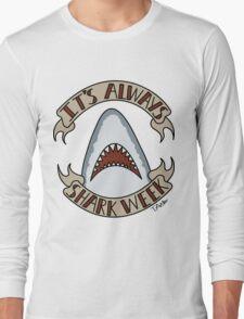 It's Always Shark Week Long Sleeve T-Shirt