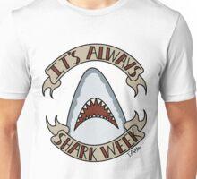 It's Always Shark Week Unisex T-Shirt
