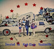 High Class Vaudeville by broaddivision