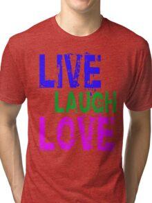 Live, Laugh, Love Tri-blend T-Shirt