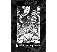 What's on my mind Photographic Print