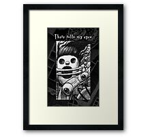 There rolls my eyes... Framed Print