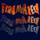 fragMENTed * by TeaseTees