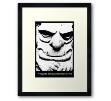Everyone Needs Someone To Love. Framed Print