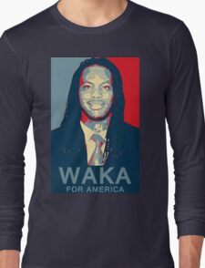 Waka Flocka For America ! Long Sleeve T-Shirt