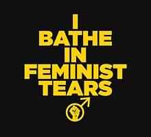 I BATHE IN FEMINIST TEARS Unisex T-Shirt