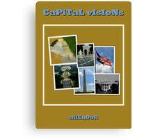CaPiTaL vIsIoNs Calendar Cover Canvas Print