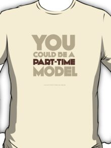 Part-time model T-Shirt