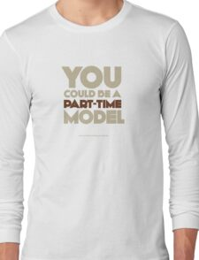 Part-time model Long Sleeve T-Shirt