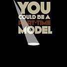 Part-time model   |   poster by Naf4d