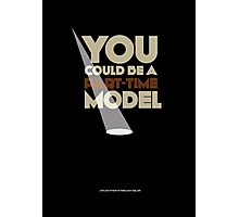 Part-time model   |   poster Photographic Print