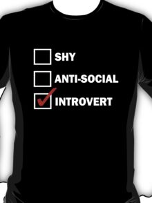 Not Shy Not Antisocial but Introverted T-Shirt