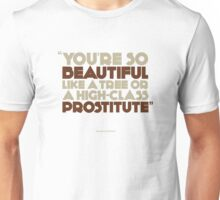 You're so beautiful.... Unisex T-Shirt