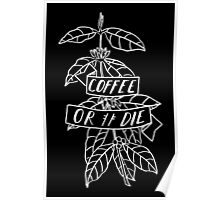 Coffee or Die - original pen and ink sketch Poster