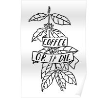 Coffee or Die - original pen and ink sketch - black outline Poster