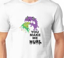 You Make Me Hurl - on lights Unisex T-Shirt