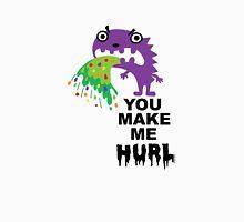 You Make Me Hurl - on lights Unisex T-Shirt