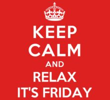 KEEP CLAM AND RELAX IT'S FRIDAY by deepdesigns