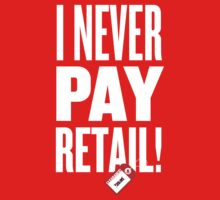 """I Never Pay Retail!"" Adult Tee by Chicago Tee"