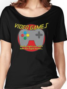Video Game is better than English Teachers !! Women's Relaxed Fit T-Shirt