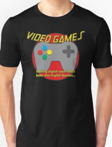Video Game is better than English Teachers !! Unisex T-Shirt